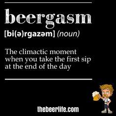 Beertionary. Today's word: beergasm