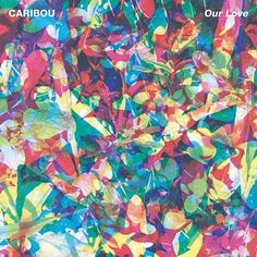 Caribou- Our Love Vinyl Record