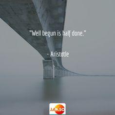 """Well begun is half done.""  - Aristotle  #selfimprovement #quotes #business"