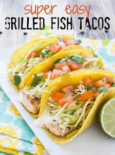 Super Easy Grilled Fish Tacos with White Sauce - I Wash You Dry