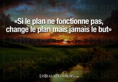 Les Beaux Proverbes – Proverbes, citations et pensées positives French quote, if the plan doesn't work, change the plan not the goal French Words, French Quotes, Positive Attitude, Positive Life, Some Quotes, Great Quotes, Motivational Quotes, Inspirational Quotes, Photo Quotes