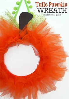 DIY Thanksgiving Crafts: DIY Fall Wreaths: DIY Tulle Pumpkin Wreath