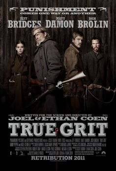 True Grit - better than the original and not just because it was truer to the book!!!