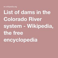 List of dams in the Colorado River system - Wikipedia, the free encyclopedia