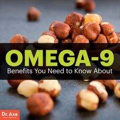 Omega-9 benefits - Dr. Axe http://www.draxe.com #health #holistic #natural