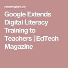 The tech giant's Be Internet Awesome campaign now includes a free course for teachers. Digital Literacy, Internet, Computer Lab, Free Courses, Teacher, Training, Magazine, Google, Tools