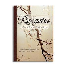 Rengetsu: Life and Poetry of Lotus Moon Translated by John Stevens (Echo Point Books). Buddhist Nun, John Stevens, Female Poets, Fancy Fonts, Martial Artist, Book Title, Haiku, Japanese Art, Biography