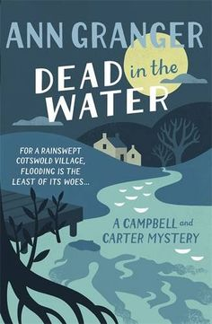 Dead In The Water: Campbell & Carter Mystery 4 (Campbell and Carter Mystery) by Ann Granger http://www.amazon.co.uk/dp/1472204581/ref=cm_sw_r_pi_dp_pKzZwb0C020A5