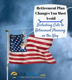 These retirement plan changes are coming and could cost you the retirement you deserve. Make sure you plan your retirement goals and investments around these changes.