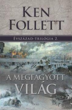 A megfagyott világ · Ken Follett · Könyv · Moly