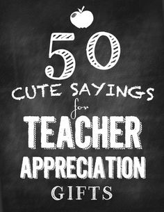 50 of the best teacher appreciation sayings and gift | http://doityourselfcollections92.blogspot.com