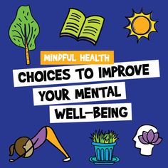 Get mindfully healthy by adding these positive choices into your life