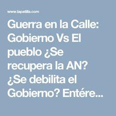 Guerra en la Calle: Gobierno Vs El pueblo ¿Se recupera la AN? ¿Se debilita el Gobierno? Entérese, por @angelmonagas