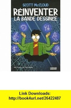 Reinventer la BD (French Edition) (9782908981582) Scott McCloud , ISBN-10: 2908981580  , ISBN-13: 978-2908981582 ,  , tutorials , pdf , ebook , torrent , downloads , rapidshare , filesonic , hotfile , megaupload , fileserve