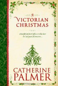 A Victorian Christmas (Anthology) by Palmer, Catherine: Tyndale House Publishers, Inc. 9781414333793 Original - Better World Books