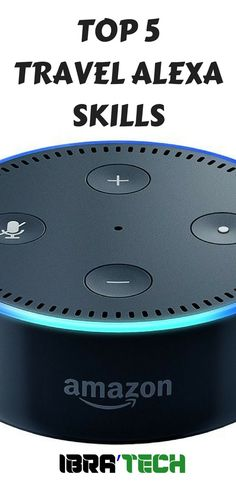 e92961b5f5adc Top 5 Travel Alexa Skills - Smart Home Systems