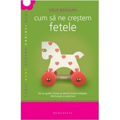 Cum sa ne crestem fetele (ed. Good Books, Amazing Books, Stevia, Wooden Toys, Parenting, Kids, Psychology, Children, Wood Toys