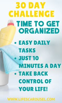 Time to Get Organized! This 30 Day Challenge will help you organize your life - you home, your finances, your meals, your schedule and more!