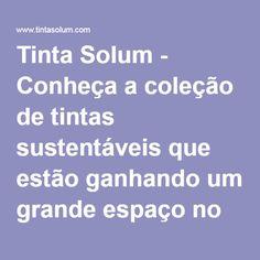 Tinta Solum - Conheça a coleção de tintas sustentáveis que estão ganhando um grande espaço no mercado. Na hora de compra tinta pense Tinta Solum.