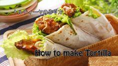 How to make Tortilla Recipe トルティーヤの作り方