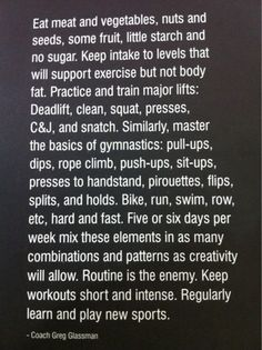 the Crossfit Mantra which should be mine. Though I did just eat an entire box of frozen eclairs... I'm getting there!