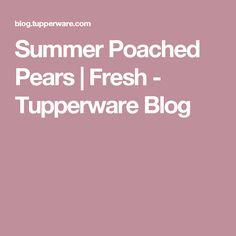 Summer Poached Pears | Fresh - Tupperware Blog