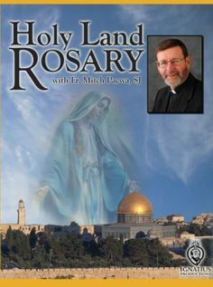 The Holy Land Rosary with Fr. Mitch Pacwa, S.J. (DVD) Walk the walk of Jesus on this amazing Rosary. Truly this has become my favorite way to recite the Rosary while contemplating all the points of Jesus' life. It is where He lived!!! Catch it daily in the early morning on EWTN. Awesome stuff.