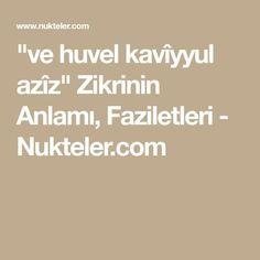 """""""ve huvel kavîyyul azîz"""" Zikrinin Anlamı, Faziletleri - Nukteler.com Allah, Math, Flora, 1, Istanbul, Amigurumi, Math Resources, Plants, Mathematics"""