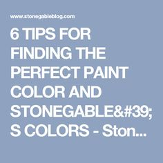 6 TIPS FOR FINDING THE PERFECT PAINT COLOR AND STONEGABLE'S COLORS - StoneGable