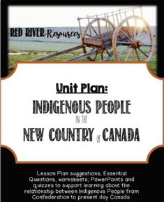 Indigenous People in the New Country of Canada Unit Native American Songs, Native American Tattoos, Essential Questions, Unit Plan, Family Values, Present Day, Student Work, Worksheets, Students
