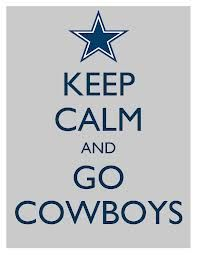 Anyone who is a true Cowboys fan does not know the meaning of Calm!