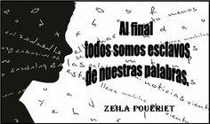 Zeila Poueriet - Esclavos de Nuestras Palabras