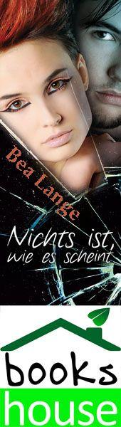 """""""Nichts ist, wie es scheint"""" von Bea Lange ab Juni 2015 im bookshouse Verlag. www.bookshouse.de/banner/?07195940145D1F57111B0805575C4F163BC6"""