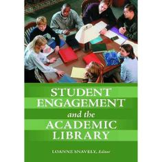 Student engagement and the academic library | Snavely, Loanne (NWU has e-book)