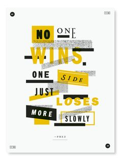 No one wins, on side just loses more slowly. (Season 4 Episode 4)