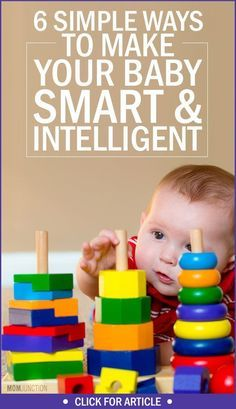 Are you a hands-on parent who wants to ensure your baby is smart & intelligent? You are at the right place. Read 6 ways on how to make your baby intelligent