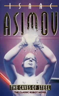 The Caves of Steel (Robot, #1) The beginning of Asimov's incredible vision of the future.  Great story!