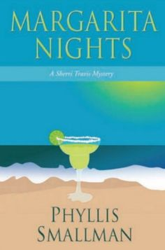 Margarita Nights (A Sherri Travis Mystery Book 1) by Phyl... https://www.amazon.com/dp/B005Q46YZU/ref=cm_sw_r_pi_dp_pb8txb5KBF9RD