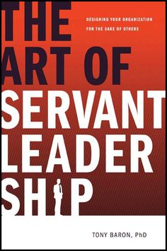 Book review: THE ART OF SERVANT LEADERSHIP