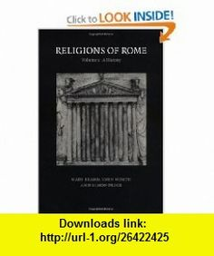 Religions of Rome Volume 1 A History (9780521316828) Mary Beard, John North, Simon Price , ISBN-10: 0521316820  , ISBN-13: 978-0521316828 ,  , tutorials , pdf , ebook , torrent , downloads , rapidshare , filesonic , hotfile , megaupload , fileserve Rome, Religion, Mary, Pdf, Tutorials, History, Books, Libros, Book