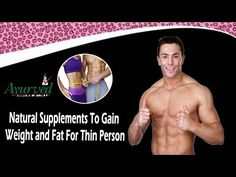 You can find more natural supplements to gain fat at http://www.ayurvedresearch.com/best-weight-gain-supplements-for-men.htm