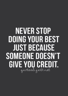 never-stop-doing-your-best-just-because-someone-doesnt-give-you-credit.jpg (236×330)