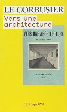 Le Corbusier - Vers une architecture