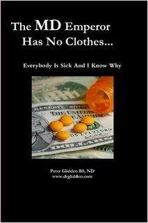 The MD Emperor Has No Clothes: Peter Glidden: 9780557695829: Amazon.com: Books