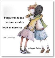 Porque un toque de amor cambia todo en nosotros*