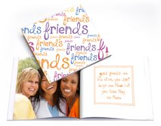 Friendship Quote Photobook - Give your best friend a gift that they will treasure forever.  Add your favorite pictures into this pre-designed template. It comes with a collection of friendship quotes already inserted so it couldn't be easier!  http://www.smileyhippo.com/photobooks-family-and-friends
