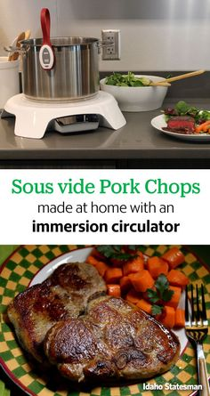 Sous vide Pork Chops made at home with an immersion circulator: Sous vide is ridiculously easy. You simply take your food – usually meats and vegetables – and put it in a bag in a hot bath until it hits a precise internal temperature. Then you take it out and sear it on a hot grill or with some oil and butter in a skillet. That's it.