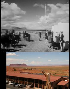 """Monument Valley.  Making """"Fort Apache"""" or """"She Wore a Yellow Ribbon"""" in the late 1940s, above, and below, much more recently, after the rooms built by Fox for Ford and his senior people had been given to Harry Goulding to run as a motel."""