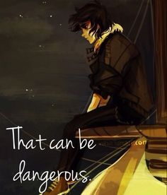 """""""That can be dangerous.""""- Nico"""