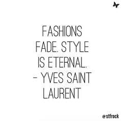 Keep your style intact #inspiration #quote #fashion #style #ysl